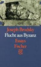 Brodsky, Joseph Flucht aus Byzanz