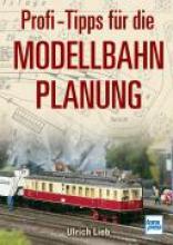 Lieb, Ulrich Profi-Tipps für die Modellbahn-Planung