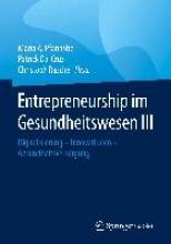 Mario A. Pfannstiel,   Patrick Da-Cruz,   Christoph Rasche Entrepreneurship im Gesundheitswesen III