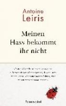 Leiris, Antoine Meinen Hass bekommt ihr nicht