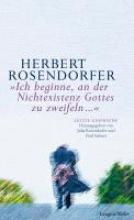 Rosendorfer, Herbert Ich beginne, an der Nichtexistenz Gottes zu zweifeln...