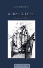 Fienhold, Ludwig KURZSCHLÜSSE