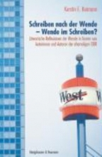 Reimann, Kerstin E. Schreiben nach der  Wende - Wende im Schreiben?