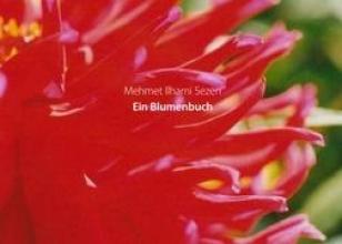 Sezen, Mehmet Ilhami Ein Blumenbuch