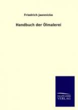 Jaennicke, Friedrich Handbuch der Ölmalerei