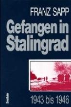 Sapp, Franz Gefangen in Stalingrad 1943 bis 1946