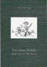 Hefti-Rüegg, Trudi Von süssen Waffeln und sauren Weibern