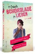 Derndorfer, Eva 111 Gr�nde, Schokolade zu lieben