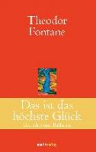 Fontane, Theodor Das ist das höchste Glück