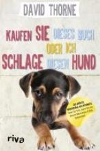 Thorne, David Kaufen Sie dieses Buch oder ich schlage diesen Hund