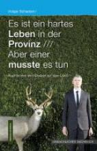 Schaeben, Holger Es ist ein hartes Leben in der Provinz