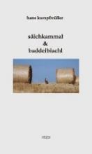 Kumpfmüller, Hans säichkammal & baddeibiachl