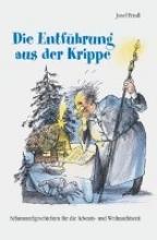 Fendl, Josef Die Entführung aus der Krippe