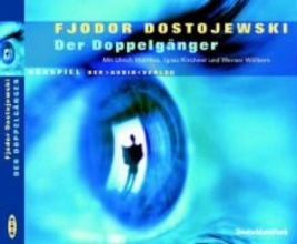 Dostojewski, Fjodor Michailowitsch Der Doppelgnger. 2 CDs