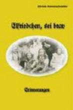 Riemenschneider, Elfriede Elfriedchen, sei brav!