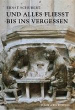Schubert, Ernst Und alles fließt bis ins Vergessen