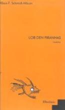 Schmidt-Macon, Klaus F. Lob den Piranhas