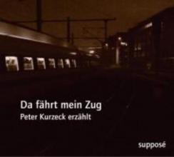 Kurzeck, Peter Da fährt mein Zug