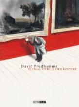 Prudhomme, David Einmal durch den Louvre