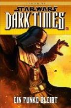 Stradley, Randy Star Wars Comics 85 - Dark Times - Ein Funke bleibt