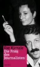 Kienzle, Ilse Ilse Kienzle - Die Frau des Journalisten