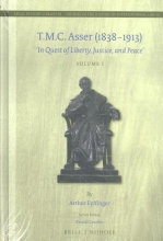 A.  Eyffinger T.M.C. Asser (1838-1913) volume I
