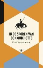 Cees  Nooteboom In de sporen van Don Quichot
