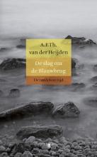 A.F.Th. van der Heijden De tandeloze tijd Proloog : De slag om de Blauwbrug