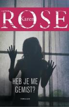 Karen Rose , Heb je me gemist?