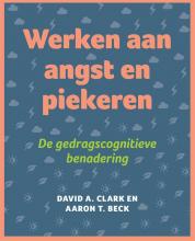 Aron T. Beck David A. Clark, Werken aan angst en piekeren