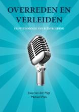 Michael Vliek Joop van der Pligt, Overreden en verleiden