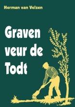 Herman van Velzen Graven veur de Todt