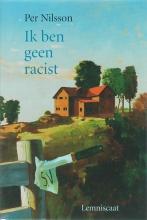 Per  Nilsson Ik ben geen racist