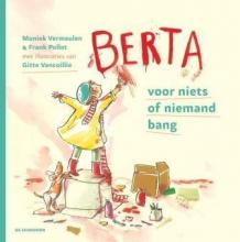 Moniek  Vermeulen Berta, voor niks of niemand bang