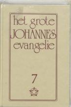 J. Lorber , Het grote Johannes evangelie 7