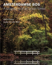 Sofia  Dupon, Jouke van der Werf Amsterdamse Bos – Biography of an urban forest