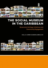Csilla Ariese-Vandemeulebroucke , The Social Museum in the Caribbean