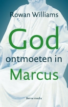 Rowan Williams , God ontmoeten in Marcus