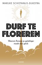 Marijke Schotanus-Dijkstra , Durf te floreren