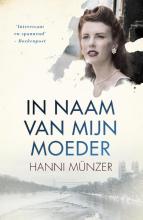Hanni Münzer , In naam van mijn moeder