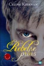 Celine  Kiernan, De rebelse Prins