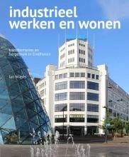 Jan  Wierts Industrieel werken en wonen