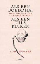 Tom Hannes , Als een Boeddha, als een uilskuiken