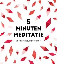 , 5 minuten meditatie - je dagelijkse dosis rust