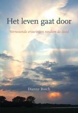 Dianne Bosch , Het leven gaat door