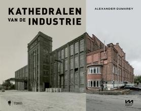 Alexander Dumarey , Kathedralen van de industrie