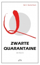 Bert Oosterhout , Zwarte Quarantaine
