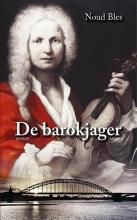 Noud Bles , De Barokjager