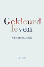 Maria Groot , Gekleurd leven