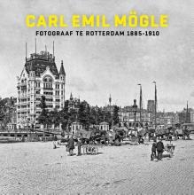 Frits Gierstberg , Carl Emil Mögle fotograaf te Rotterdam 1885-1910